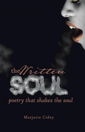 Bog, hæftet The Written Soul: Poetry that Shakes the Soul af Marjorie Cidey