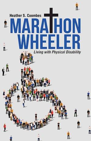 Bog, hæftet Marathon Wheeler: Living with Physical Disability af Heather S. Coombes