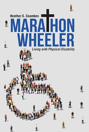 Bog, hardback Marathon Wheeler: Living with Physical Disability af Heather S. Coombes