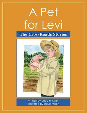 Bog, hæftet A Pet for Levi: The CrossRoads Stories af Linda H. Miller