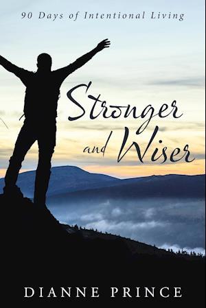Bog, hæftet Stronger and Wiser: 90 Days of Intentional Living af Dianne Prince