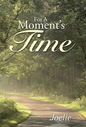 Bog, hardback For A Moment's Time af Joelie