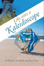Like unto a Kaleidoscope af A Broken Seashell And Sea Glass