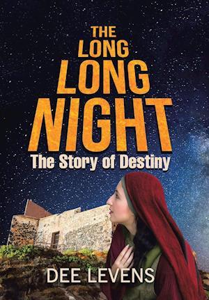 Bog, hardback The Long Long Night: The Story of Destiny af Dee Levens