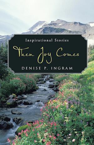 Bog, hæftet Then Joy Comes af Denise P. Ingram