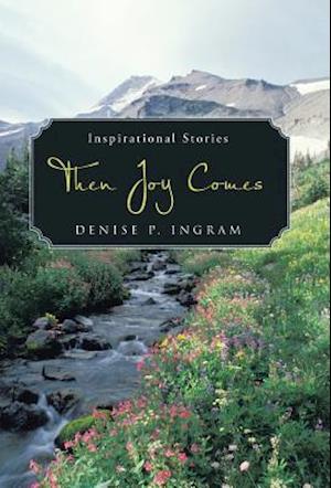 Bog, hardback Then Joy Comes af Denise P. Ingram