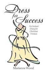 Dress for Success: An Instant Diary for Christian Women af Marianne Wood