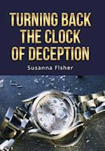 Turning Back the Clock of Deception af Susanna Fisher