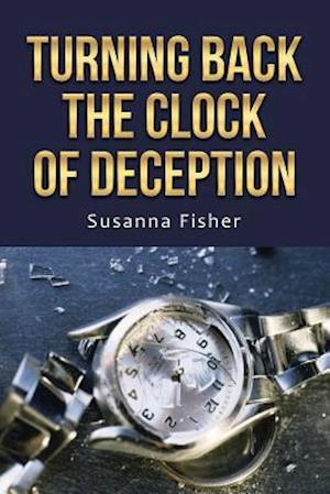 Bog, hæftet Turning Back the Clock of Deception af Susanna Fisher