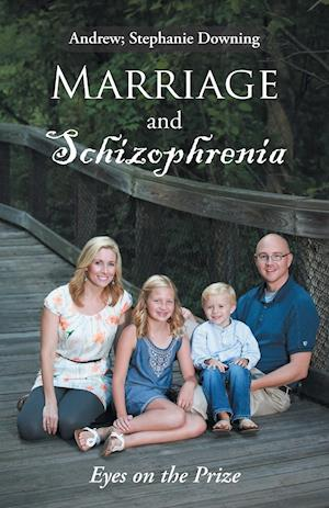 Bog, hæftet Marriage and Schizophrenia: Eyes on the Prize af Andrew; Stephanie Downing