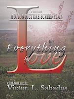 Everything for Love