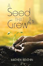 A Seed That Grew