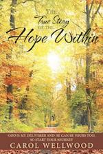 The True Story of the Hope Within