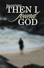 Then I Found God