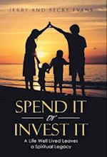 Spend It or Invest It: A Life Well Lived Leaves a Spiritual Legacy
