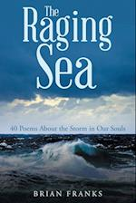 The Raging Sea: 40 Poems About the Storm in Our Souls