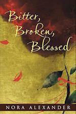 Bitter, Broken, Blessed