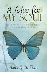 A Voice for My Soul: Reflections on God's Grace and Faithfulness