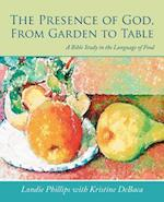 The Presence of God, From Garden to Table: A Bible Study in the Language of Food