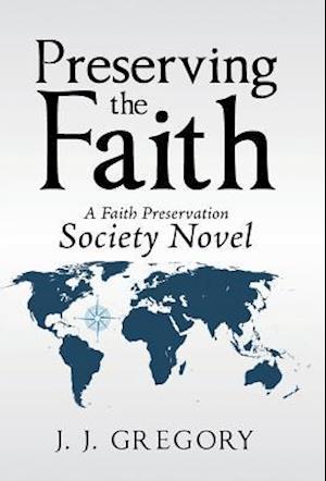 Preserving the Faith: A Faith Preservation Society Novel