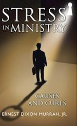 Stress in Ministry: Causes and Cures
