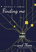 Finding Me―and Them