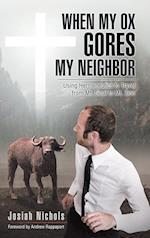 When My Ox Gores My Neighbor: Using Hermeneutics to Travel from Mt. Sinai to Mt. Zion