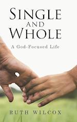 Single and Whole: A God-Focused Life