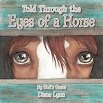 Told Through the Eyes of a Horse