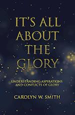 It'S All About the Glory: Understanding Aspirations and Conflicts of Glory