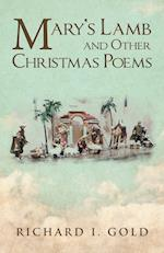 Mary's Lamb and Other Christmas Poems af Richard I. Gold