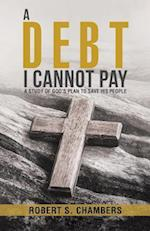 A Debt I Cannot Pay: A Study of God's Plan to Save His People