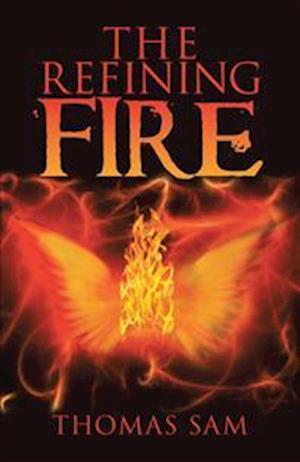 Bog, paperback The Refining Fire af Thomas Sam