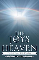 The Joys of Heaven: Part II: A Closer Walk with God