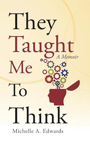 Bog, hæftet They Taught Me To Think: A Memoir af Michelle A. Edwards