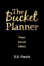 The Bucket Planner: Prayer Journal Edition