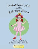Look-At-Me Lucy and the Rearview Mirror