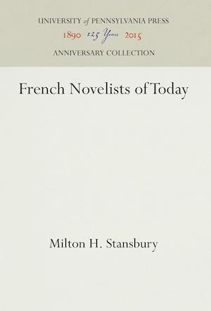 Bog, hardback French Novelists of Today af Milton H. Stansbury
