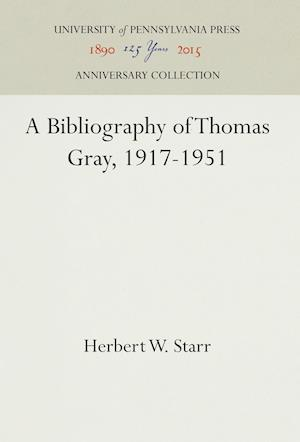 Bog, hardback A Bibliography of Thomas Gray, 1917-1951 af Herbert W. Starr
