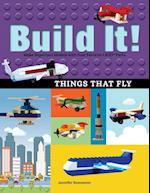 Build It! Things That Fly (Brick Books)