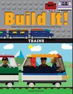 Build It! Trains (Brick Books)