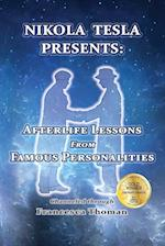 Nikola Tesla Presents:: Afterlife Lessons from Famous Personalities