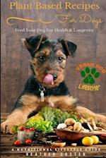 Plant Based Recipes for Dogs Nutritional Lifestyle Guide