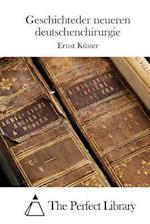 Geschichteder Neueren Deutschenchirurgie af Ernst Kuster