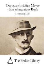 Der Zweckmaige Meyer - Ein Schnurriges Buch