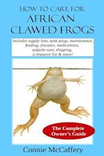 How to Care for African Clawed Frogs af Connie Mccaffery