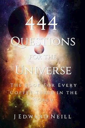 444 Questions for the Universe