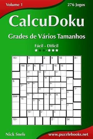 Calcudoku Grades de Varios Tamanhos - Facil Ao Dificil - Volume 1 - 276 Jogos
