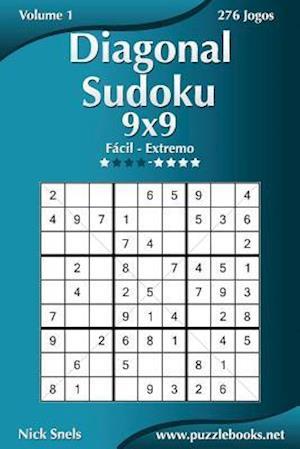 Diagonal Sudoku 9x9 - Facil Ao Extremo - Volume 1 - 276 Jogos