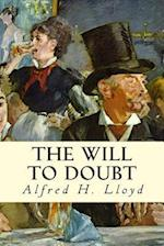 The Will to Doubt af Alfred H. Lloyd